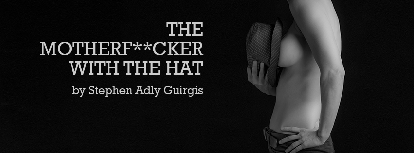 The Motherf**ker with the Hat by Stephen Adly Guirgus